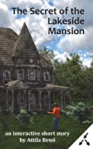 The Secret of the Lakeside Mansion (Interactive Short Adventures)