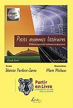 Petits moments littéraires : Édition spéciale Partir en Livre 2018