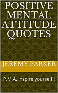 POSITIVE MENTAL ATTITUDE QUOTES : P.M.A. inspire yourself !