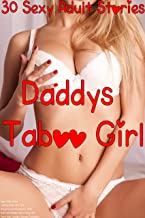 Erotica: Daddy's Taboo Girl: (Man of the House, Lesbian, Brats, First Time, Rough, Group Threesome, MMF, Bisexual, Menage, Taboo Family, MF, Older Man Younger Woman, Forbidden)