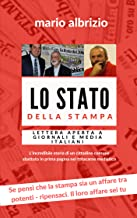 Lo stato della stampa: Lettera aperta a Repubblica e ai media italiani (Italian Edition)