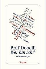 Wer bin ich?: Indiskrete Fragen (detebe) (German Edition) eBook Kindle
