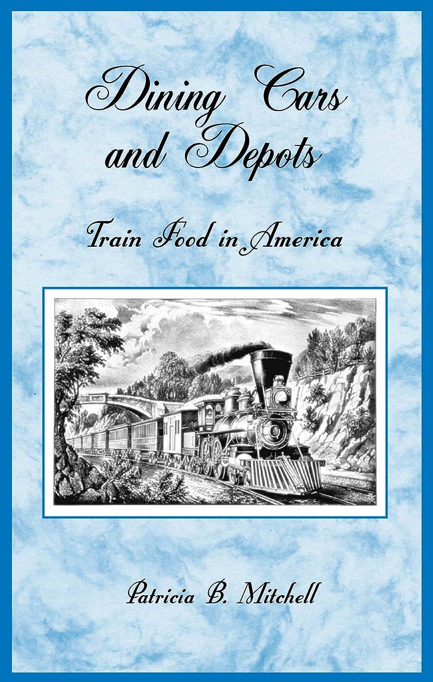 書く私たち自身冗談でDining Cars and Depots: Train Food in America (English Edition)