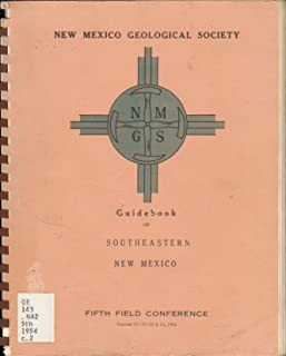 Guidebook of Southeastern New Mexico. Fifth Field Conference October 21, 22, 23, 24, 1954