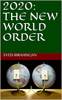 2020: THE NEW WORLD ORDER (WORLD AFFAIRS Book 1)