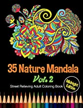 35 Nature Mandala: Midnight Edition Street Relieving Adult Coloring Book Vol. 2: 35 Unique Natural Mandala Designs and Stress Relieving Patterns for Adult Relaxation, Meditation, and Happiness