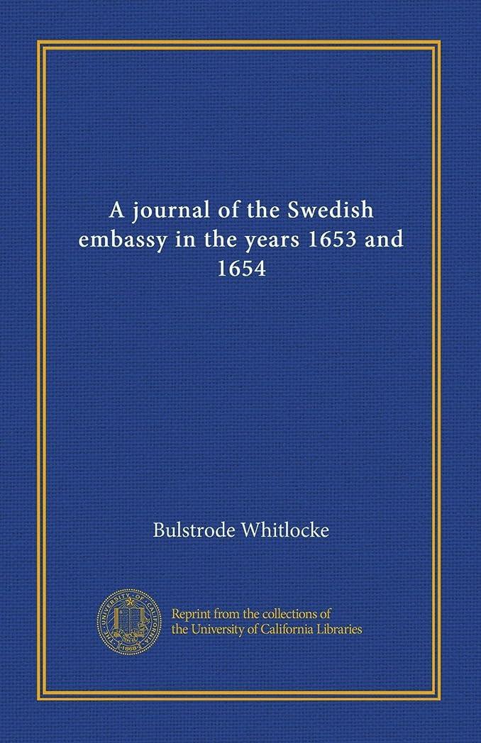 休日ラビリンスガレージA journal of the Swedish embassy in the years 1653 and 1654 (v.2)