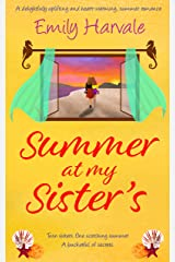 Summer at my Sister's: A delightfully uplifting and heart-warming, summer romance (Seahorse Harbour Book 1) Kindle Edition