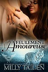 Feulement Amoureuse: Une Romance Paranormale (Agence de Rencontres Paranormales t. 3) Format Kindle