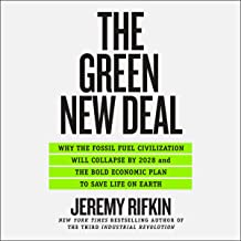 The Green New Deal: Why the Fossil Fuel Civilization Will Collapse by 2028 and the Bold Economic Plan to Save Life on Earth