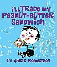 I'll Trade my Peanut Butter Sandwich (Xist Children's Books)