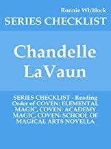 Chandelle LaVaun - SERIES CHECKLIST - Reading Order of COVEN: ELEMENTAL MAGIC, COVEN: ACADEMY MAGIC, COVEN: SCHOOL OF MAGICAL ARTS NOVELLA (English Edition)