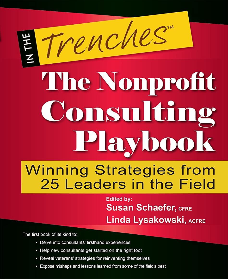The Nonprofit Consulting Playbook: Winning Strategies from 25 Leaders in the Field (English Edition)