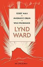 Lynd Ward: Gods' Man, Madman's Drum, Wild Pilgrimage