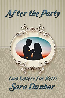 After the Party (Lust Letters for Kelli Book 4)