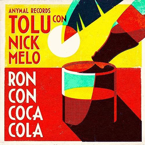 Ron Con Coca-Cola de Tolu & Nick Melo en Amazon Music - Amazon.es