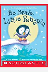 Be Brave, Little Penguin Kindle Edition