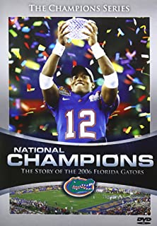 National Champions - The Story of the 2006 Florida Gators