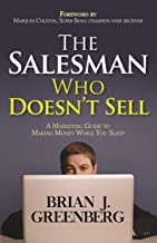 The Salesman Who Doesn't Sell: A Marketing Guide for Making Money While You Sleep (English Edition)