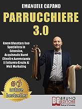Parrucchiere 3.0: Come Diventare Uno Specialista In Extension, Acquisendo Nuovi Clienti e Aumentando Il Fatturato Grazie A...