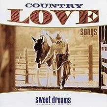 Country Love Songs: Sweet Dreams