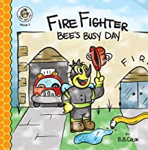 Fire Fighter Bee's Busy Day