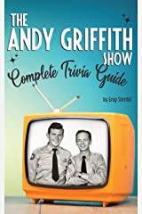 The Andy Griffith Show Complete Trivia Guide: Trivia, Quotes & Little Know Facts Kindle Edition