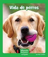 Vida de perros (Wonder Readers Spanish Early) (Spanish Edition)