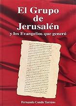 El grupo de Jerusalén y los evangelios que generó