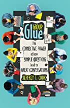 Group Glue: The connective power of how simple questions lead to great conversations