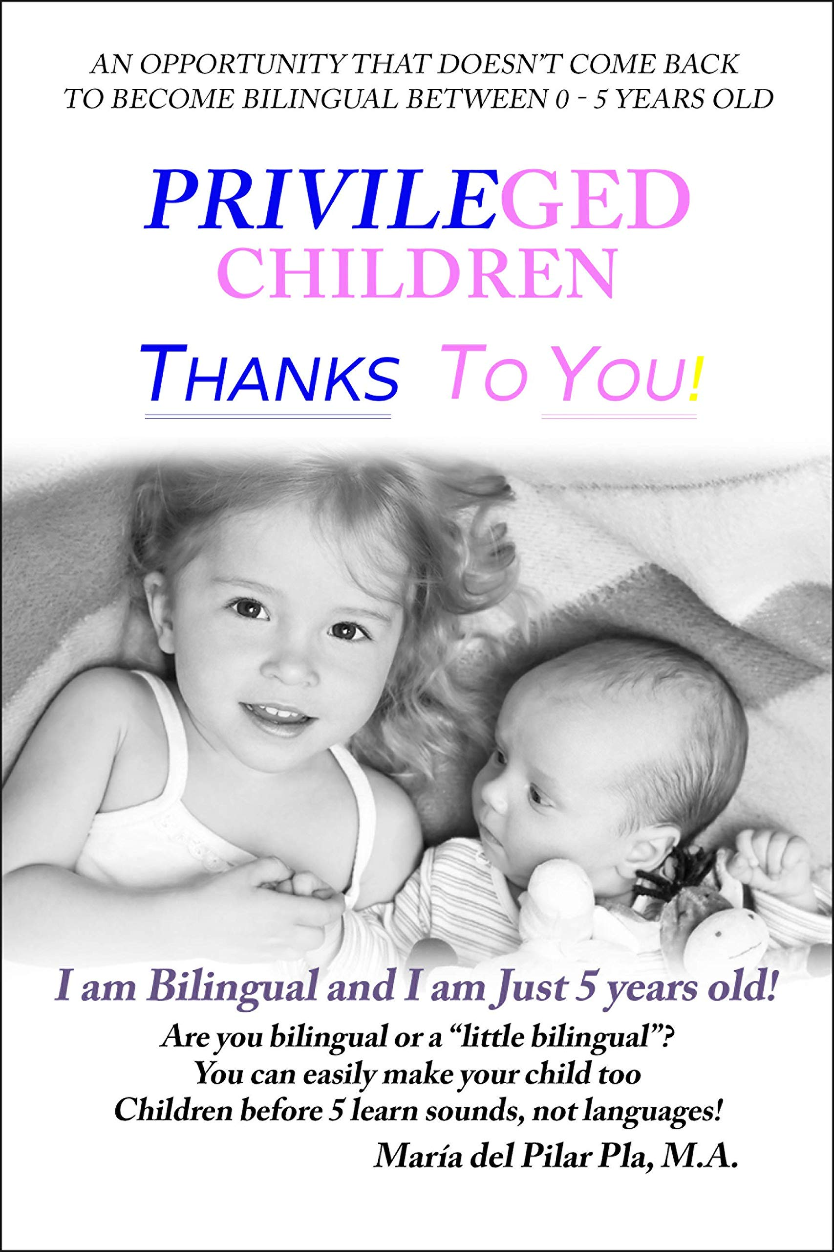 Image OfPrivileged Children Thanks To You!: I Am Bilingual And I Am Just 5 Years Old!