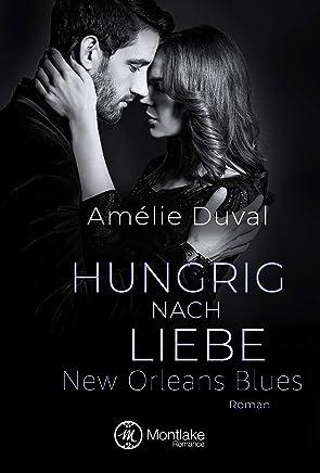 free ++Hungrig nach Liebe New Orleans Blues 2 by Amélie Duval|PDF|READ Online|Google Drive|Epub