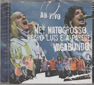 Ney Matogrosso e Pedro Luis e a Parede - Cd Vagabundo Ao Vivo - 2005