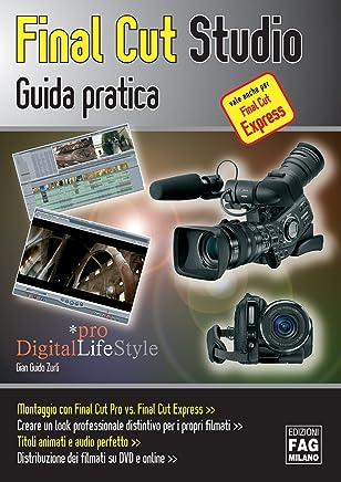 Final Cut Studio. Guida pratica (Pro DigitalLifeStyle)