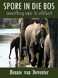 Spore in die Bos - Swerftog van 'n Olifant (Afrikaans Edition)