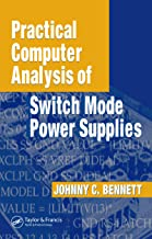 Practical Computer Analysis of Switch Mode Power Supplies (ABC Series Book 44) (English Edition)