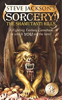 The Shamutanti Hills (Fighting Fantasy, No. 9 / Steve Jackson's Sorcery! No. 1)