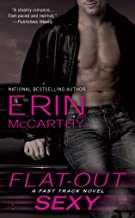 Flat-Out Sexy (Fast Track Book 1)