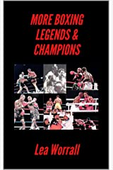 More Boxing Legends & Champions (A Journey Through Boxing Book 2) Kindle Edition