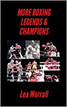 More Boxing Legends & Champions (A Journey Through Boxing Book 2)
