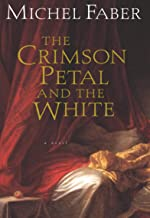 The Crimson Petal and the White: A Novel