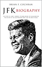 JFK BIOGRAPHY: The story of John f. Kennedy, the man behind the assassination. The history of the USA president who lead t...