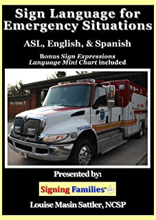 Sign Language for Emergency Situations: ASL, English, and Spanish