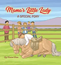 MAMA'S LITTLE LADY: A SPECIAL PONY