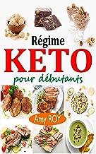 Régime Keto pour débutants: Défi de 21 jours pour convertir votre corps en une machine à brûler les graisses pour vivre pl...