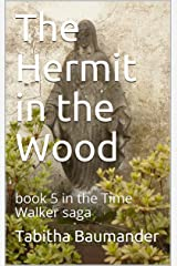 The Hermit in the Wood: book 5 in the Time Walker saga Kindle Edition