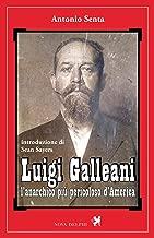 Luigi Galleani, l'anarchico più pericoloso d'America (Ithaca) (Italian Edition)