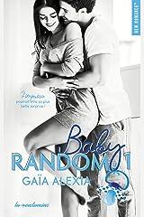 Baby random - tome 1 (New romance) Format Kindle