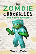 The Zombie Chronicles (Book 3 ): Being Herobrine (An Unofficial Minecraft Book for Kids Ages 9 - 12 (Preteen)
