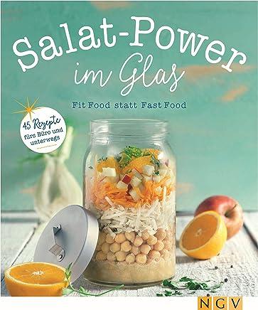 Salatpower im Glas: Fit Food statt Fast Food (German Edition)
